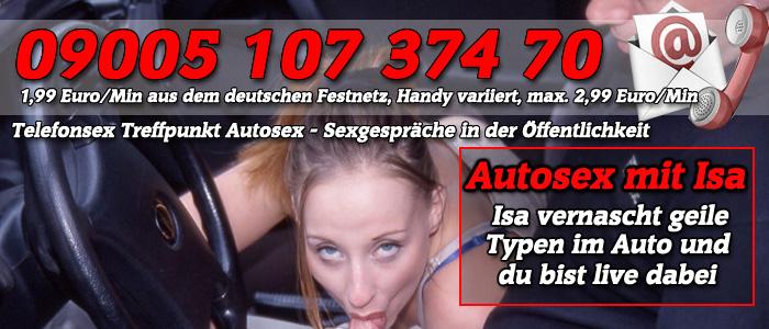19 Telefonsex Treffpunkt Autosex mit Isa