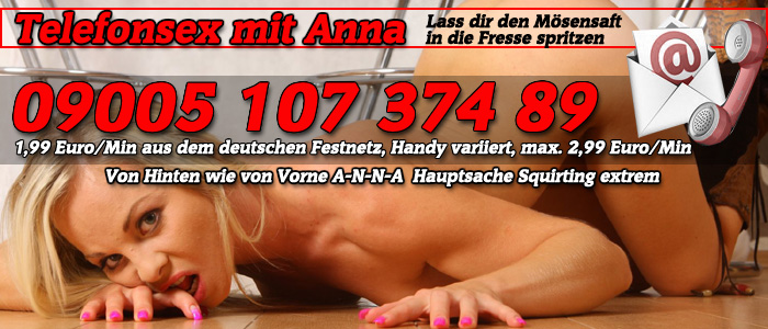 17 Anna will Spritzen- Telefonsex Squirting ohne Tabus
